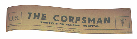 "Heading of ""The Corpsman Thirty-Third General Hospital"" official newspaper of the 33d General Hospital in Italy (this particular sample is Vol. 1, No. 19, dated Monday, May 28, 1945). First published in January 1945 during the Hospital's stay in Livorno, Italy, with the last edition published September 14, 1945."